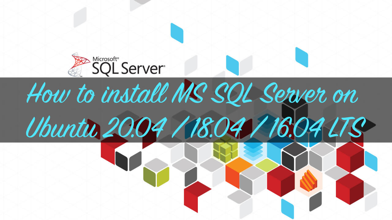 How to install MS SQL Server on 